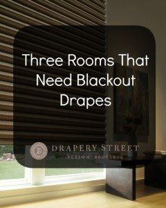 Three Rooms That Need Blackout Drapes - Drapery Street