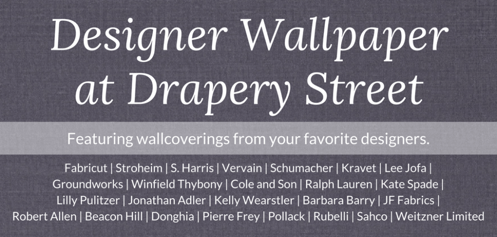 Designer wallpaper at Drapery Street | Featuring wallcoverings from your favorite designers