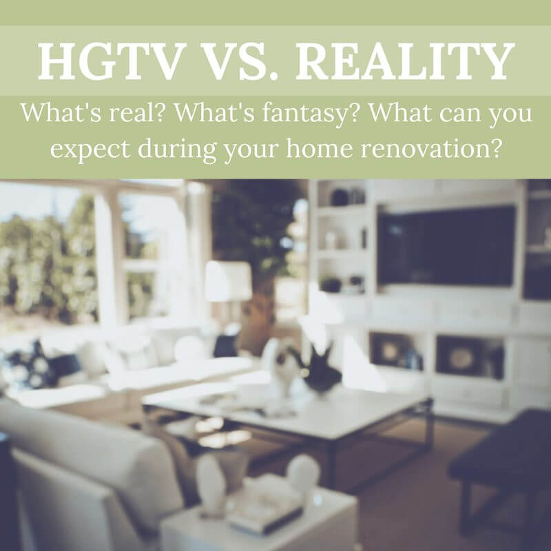 Hgtv Vs Reality What S Real What S Fantasy What Can