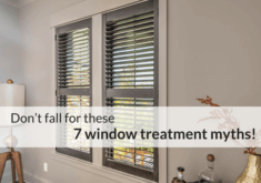 7 Common Window Treatment Myths